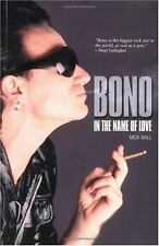 Bono : In the Name of Love by Mick Wall (2005, Paperback)