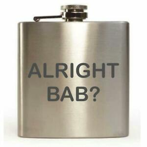 'Alright Bab?' 6oz Hip Flask