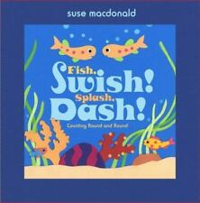 Fish, Swish! Splash, Dash!: Counting Round and Round (Hardback or Cased Book)