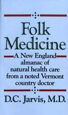Folk Medicine: A New England Almanac of Natural Health Care From a Noted Vermont