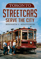 Toronto Streetcars Serve the City [America Through Time] [ON]