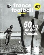50 ANS DE FOOT FRANCAIS HORS SERIE FRANCE FOOTBALL JUILLET 2017