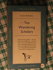 Pelican Book A318 The Wandering Scholars by Helen Waddell Mediaeval Latin Lyrics
