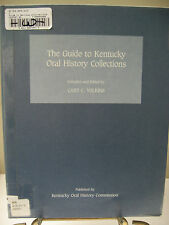 THE GUIDE TO KENTUCKY ORAL HISTORY COLLECTIONS Cary C. Wilkins SB Book