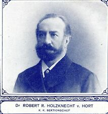 Dr.Robert R.Holzknecht v.Hort Sektionschef  K.u.k 1908