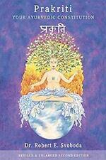 Prakriti : Your Ayurvedic Constitution by Robert E. Suoboda (1988, Paperback,...