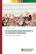 A Economia Internacional E OS Direitos Humanos (Paperback or Softback)