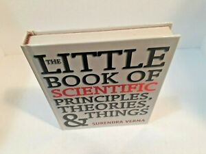 The Little Book of Scientific Principles, Theories, and Things Surendra Verma