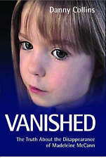 Vanished: The Truth About the Disappearance of Madeleine McCann, Danny Collins,