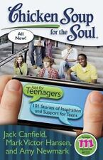 Chicken Soup for the Soul: Just for Teenagers : 101 Stories of Inspiration...