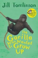 The Gorilla Who Wanted to Grow Up (Jill Tomlinson's Favourite Animal Tales) by