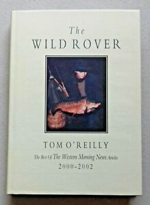 TOM O'REILLY: THE WILD ROVER. SIGNED AND LIMITED EDITION. FISHING, ANGLING BOOK