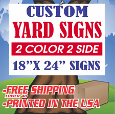 50 18x24 Yard Signs Custom 2 Color 2 Sided Screen Printed Free Stakes 10x30