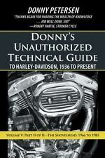 Donny's Unauthorized Technical Guide To Harley-Davidson, 1936 To Present: Vol...