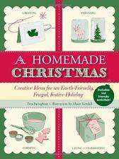 A Homemade Christmas: Creative Ideas for an Earth-
