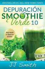 Depuracion Smoothie Verde 10 (10-Day Green Smoothie Cleanse Spanish Edition) by JJ Smith (Paperback / softback, 2016)