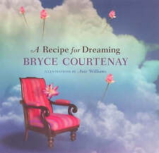 A Recipe for Dreaming By Bryce Courtenay Hardcover Free Shipping