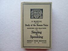 A MANUAL FOR THE STUDY OF THE HUMAN VOICE Perfect Voice Institute FEUCHTINGER