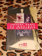 THÉÂTRE, DANSE ET MUSIQUE EN NORMANDIE - O.D.I.A. 2000