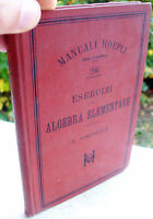 1896 MANUALE HOEPLI 'ALGEBRA ELEMENTARE' PRIMA EDIZIONE MATEMATICA PINCHERLE