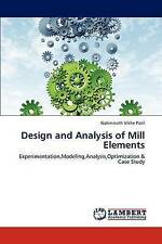 Design and Analysis of Mill Elements: Experimentation,Modeling,Analysis,Optimiza