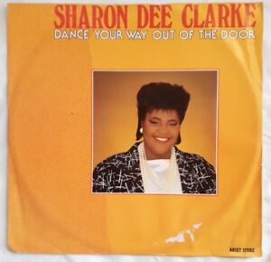 "Sharon Dee Clarke-Dance Your Way Out The Door 12"" Single.1986 Arista ARIST 12682"