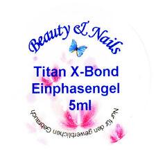 Titan-X-Bond Einphasen/Aufbau Gel - 5ml