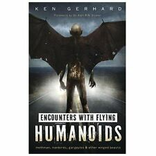 New, Encounters with Flying Humanoids: Mothman, Manbirds, Gargoyles & Other Wing