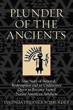 Plunder of the Ancients: A True Story of Betrayal, Redemption, and an Undercover