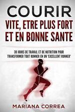 COURIR VITE, ETRE PLUS FORT et en BONNE SANTE : 30 JOURS de TRAVAIL et de...