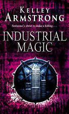 Industrial Magic by Kelley Armstrong (Paperback) New Book