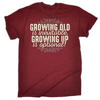 Growing Old Is Inevitable Growing Up is MENS T-SHIRT birthday gift present him