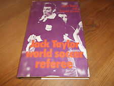 Book. Football. Jack Taylor. World Socer Referee. Signed. 1976 HB. Free UK P&P.