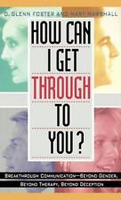 HOW CAN I GET THROUGH TO YOU?: BREAKTHROUGH COMMUNICATION BEYOND GENDER, BEYOND