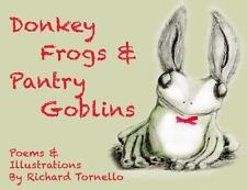 Donkey Frogs and Pantry Goblins Richard Tornello Staple Bound