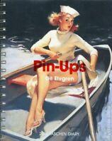 Pin-Ups Gil Elvgren: 2006 Taschen Diary SC #1-1ST NM 2005 Exc Cond Erotic Art