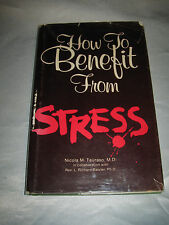 How to Benefit from Stress by Nicola M. Tauraso SIGNED 1st/1st 1979 Hardcover