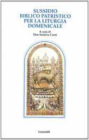 Sussidio biblico-patristico per la liturgia domenicale - Libro usato molto buono