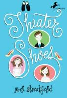 Theater Shoes [The Shoe Books] by Streatfeild, Noel , Paperback