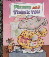 PLEASE AND THANK YOU - LITTLE GOLDEN BOOK -TODDLER EXCELLENT AS NEW HARDBACK LGB