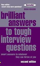 Brilliant Answers To Tough Interview Questions: Smart Answers To Whatever They