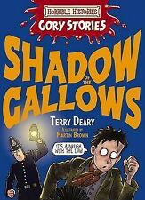 NEW BOOK HORRIBLE HISTORIES - SHADOW OF THE GALLOWS TERRY DEARY PAPERBACK