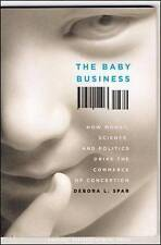 THE BABY BUSINESS: HOW MONEY, SCIENCE AND POLITICS DRIVE THE COMMERCE OF CONCEPT