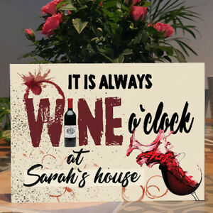 PERSONALISED Wine Plaque,always wine O'Clock,Wine gift Self Standing Wooden Sign