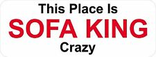 3 - This Place Is Sofa King Crazy W Oilfield Toolbox Helmet Sticker H209