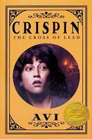 Crispin: The Cross of Lead (2003 John Newbery Medal Winner) by Avi