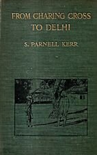 KERR, S. Parnell – FROM CHARING CROSS TO DELHI