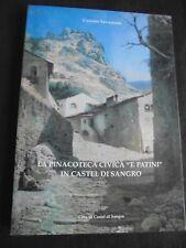 """LA PINACOTECA CIVICA """"TEOFILO PATINI"""" IN CASTEL DI SANGRO COSIMO SAVASTANO 2007"""