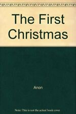 The First Christmas By Anon