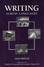 Writing Across Languages (Advances in Foreign and Second Language Peda-ExLibrary